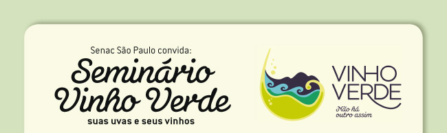 Senac So Paulo convida: Seminrio Vinho Verde suas uvas e seus vinhos